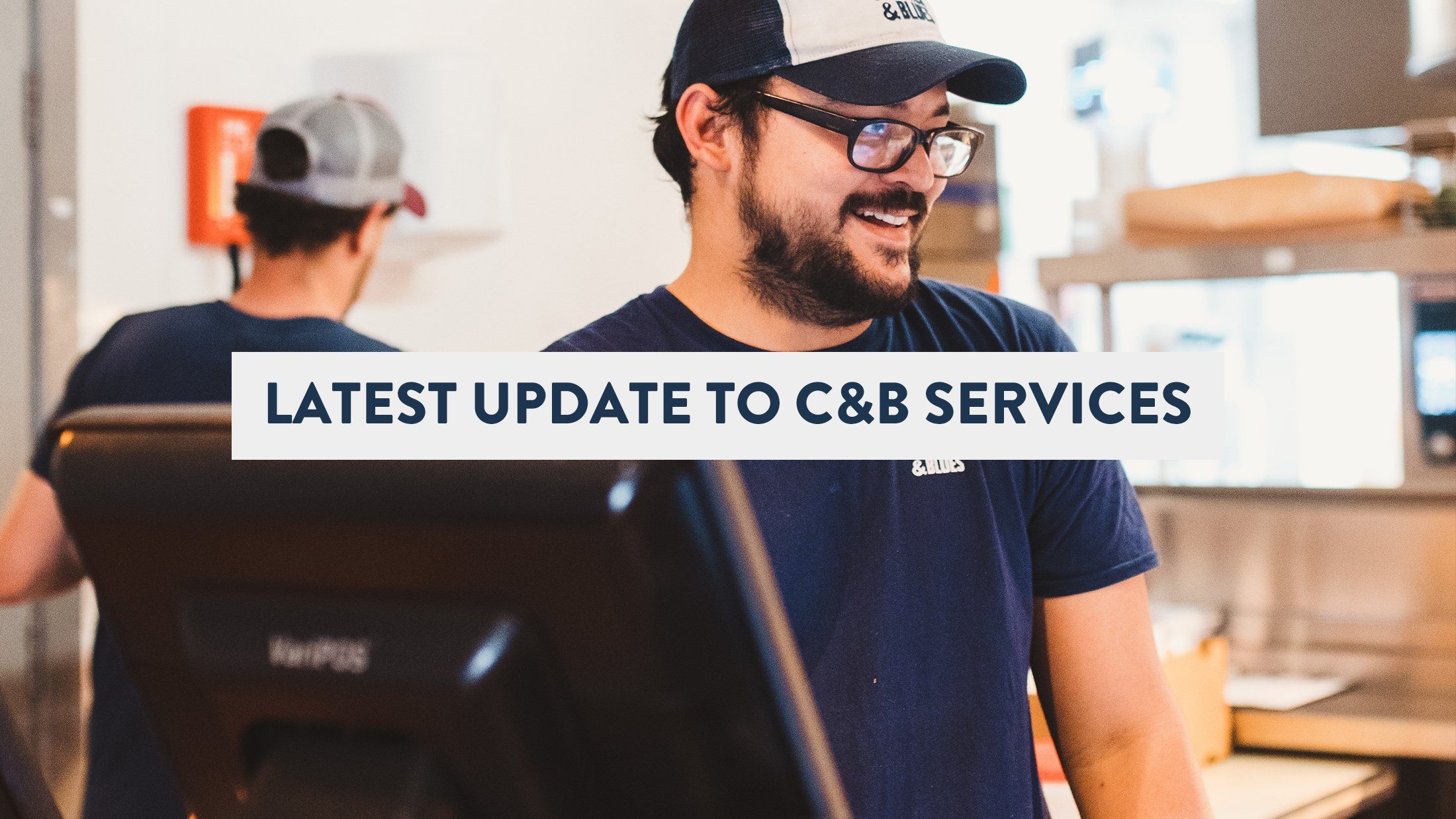 Latest update to C&B services – December 31st 2020
